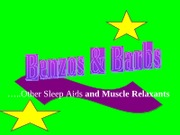 Benzos, Barbs, and muscle relaxants (1)