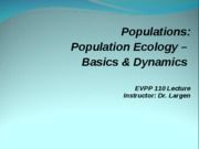 EVPP 110 Lecture - Populations - Population Ecology - Basics and Dynamics - Student - Fall 2010