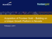 Acquisition of Fronteer Gold – Building on a Unique Growth Platform in Nevada--February 3-2011