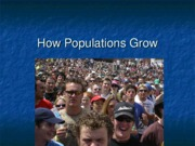 How Populations Grow