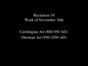10 Recitation -  Carolingian _ Ottonian Art