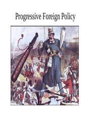 8 Progressive Foreign Policy and WWI - blackboard.pptx