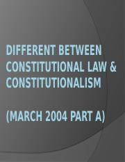 DIFFERENT BETWEEN CONSTITUTIONAL LAW & CONSTITUTIONALISM