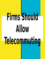Firms Should Allow Telecommuting (1).pptx