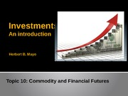 Topic 10-Commodities and Financial Futures