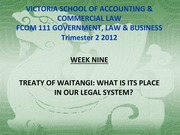 Week 9 Lectures 17 and 18 Treaty of Waitangi