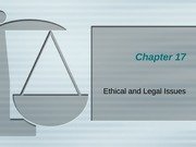 Chapter+17+-+Ethical+and+Legal+Issues