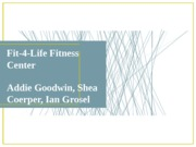 Fit-4-Life Fitness Center Presentation