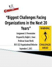 Biggest Challenges Facing Organizations in the Next Power point presentation