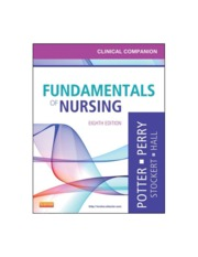 Clinical Companion- Fundamentals of Nursing, Eighth Edition
