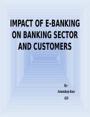 IMPACT OF E-BANKING ON BANKING SECTOR AND CUSTOMERS