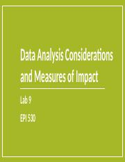 Lab 9  Data Analysis Considerations and Measures of Impact - Student.pptx