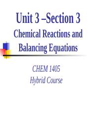 CHEM_1405_Hybrid_Unit_3_Section3_ChemicalReactionsBalancingEquations.ppt