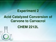 CHEM 2212 Experiment 2 - Conversion of Carvone to Carvacrol