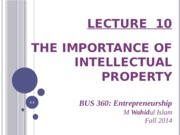 lecture_10_-_the_importance_of_intellectual_property