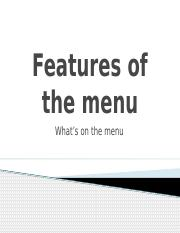 Features of the menu