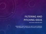 Lecture 3 Filtering and Pitching Ideas