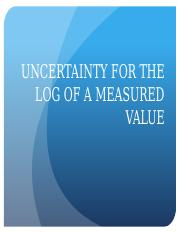 7. Uncertainty for the log of a Measured Value.pptx