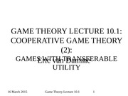 GAME THEORY (2015) Lecture 10.1