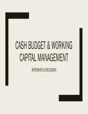 XMGRFIN1 - 19 & 20 Cash Budget & Working Capital Management (Refresher & Discussion).pdf