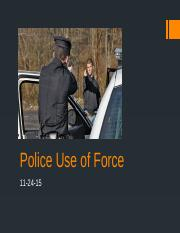 Wk 15 - Police use of force (1).pptx