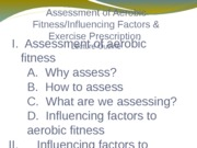 Assessment of Aerobic Fitness_Influencing factors_Exercise Prescription_Fall 2013
