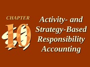 ch10 Activity- and Strategy-Based Responsibility Accounting