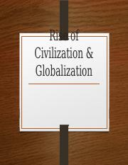Rise of Civilization & Globalization FOR STUDENT.pptx