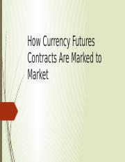 How Currency Futures Contracts Are Marked to Market.pptx