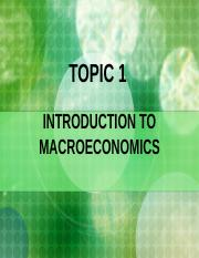 Topic 1 (2015)- Introduction To Macroeconomics.ppt