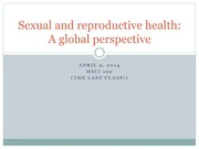 [HSCI 120] Lecture 11 (Sexual and Reproductive Health - A Global Perspective)