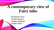 A contemporary view of Fairy tales