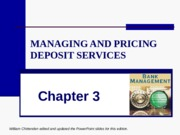 CHAP_03_Managing and Pricing deposit services.ppt