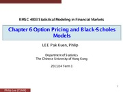 Chapter 6 Black Scholes Models and Option Pricing