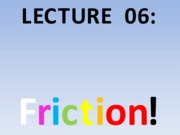 Lecture 06 Friction StudentCopy