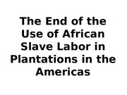9 - The End of Plantation Slavery in the Americas.ppt