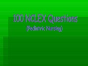 21108577-nclex-100-questions-and-answers-with-rationale-pediatric-nursing