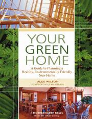 Your green home_ a guide to planning a healthy, environmentally friendly new home - Alex Wilson; for