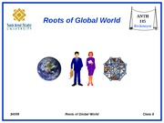 ANTH_115_Class_x06_Talk_xRoots_of_Global_Worldx_2009_03_04