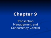 Transaction Management and Concurrency Control_chapter 9_2003_123.ppt