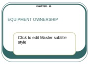 Ch. 11 EQUIPMENT OWNERSHIP