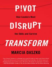 Pivot, Disrupt, Transform How Leaders Beat the Odds and Survive.pdf