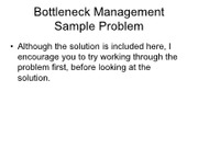 Bottleneck Management Sample Problem