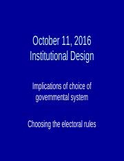 POL 144A October 11, 2016 Institutional Choice, Electoral Rules - SELECTED SLIDES.pptx