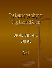 CRM 403 Neurophysiology of Drug Use- Part I.ppt