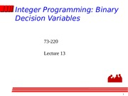 73-220-Lecture13-1 Integer Programming (binary decision variables)