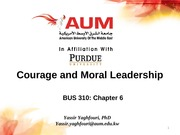 BUS_310_Chap_6_Courage_and_Moral_Leadership_summ