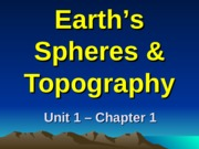 Ch 1 - Earth Spheres & Topography