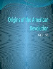 Origins of the American Revolution 1763-1776 (1:30 Notes)
