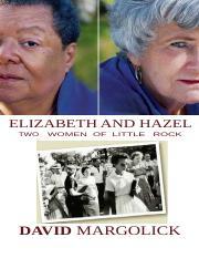 Elizabeth and Hazel_ Two Women of Little Rock   ( PDFDrive ) Word.docx